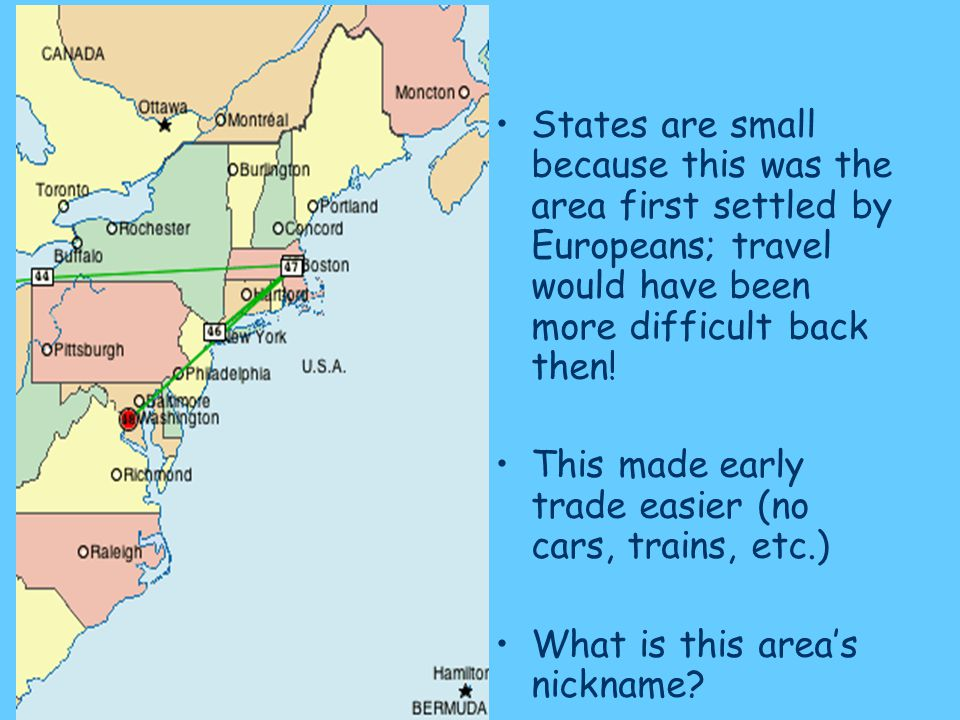 States are small because this was the area first settled by Europeans; travel would have been more difficult back then!