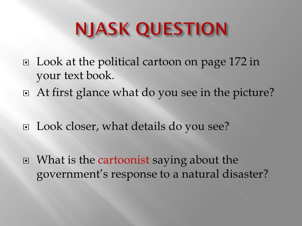 NJASK QUESTION Look at the political cartoon on page 172 in your text book. At first glance what do you see in the picture