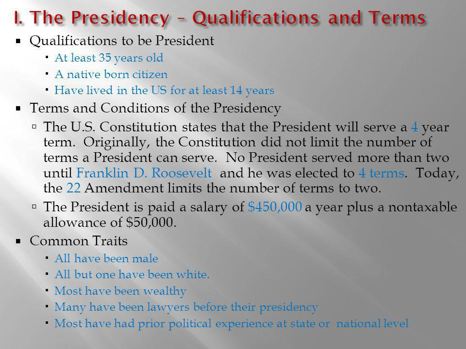 I. The Presidency – Qualifications and Terms