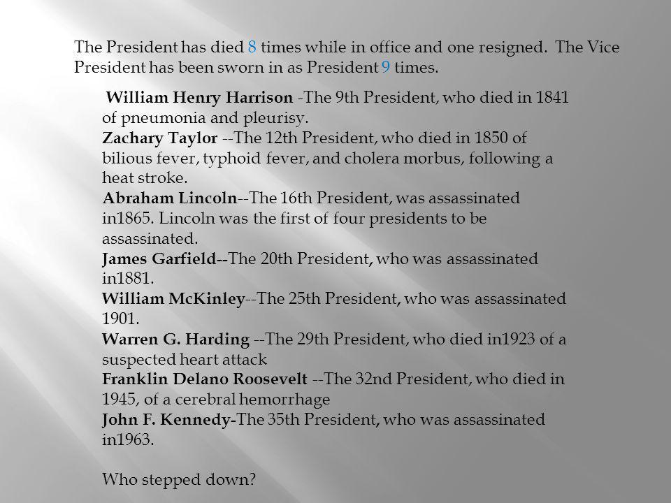 The President has died 8 times while in office and one resigned