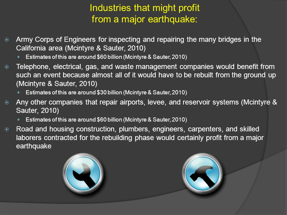 Industries that might profit from a major earthquake: