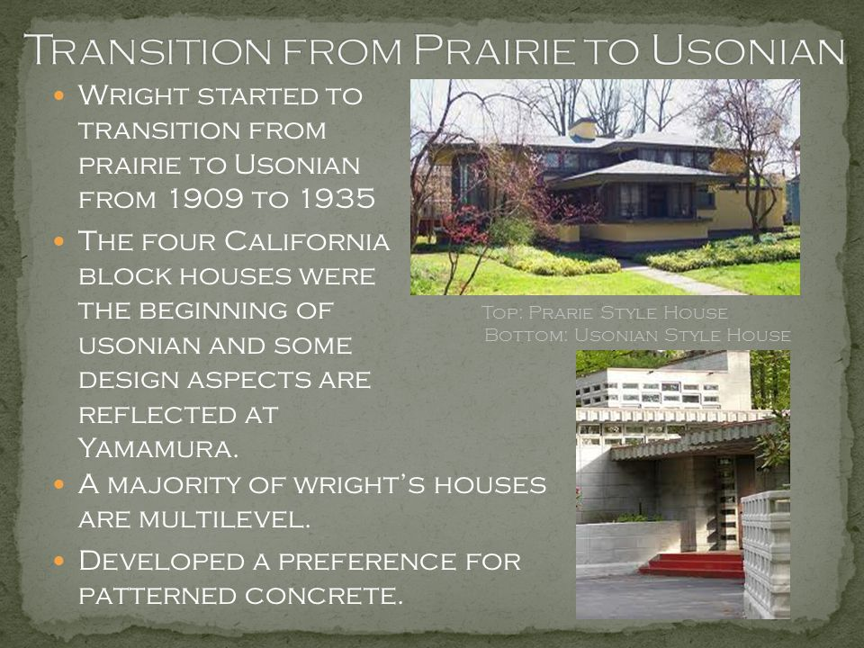 Transition from Prairie to Usonian