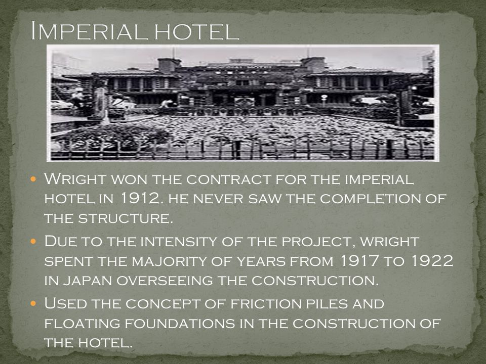 Imperial hotel Wright won the contract for the imperial hotel in 1912. he never saw the completion of the structure.