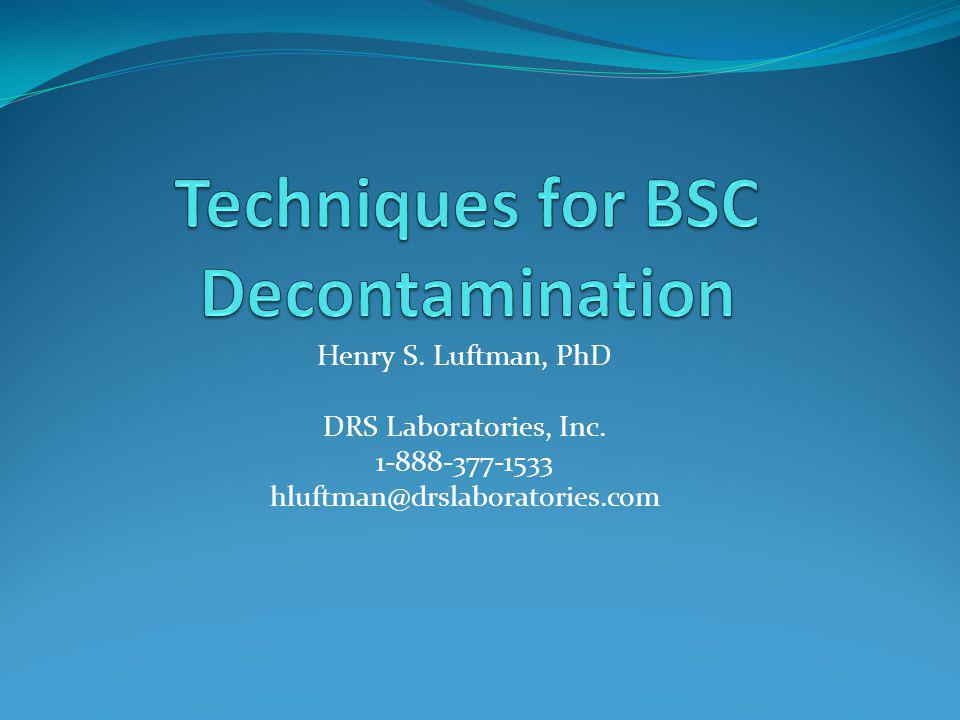Techniques for BSC Decontamination