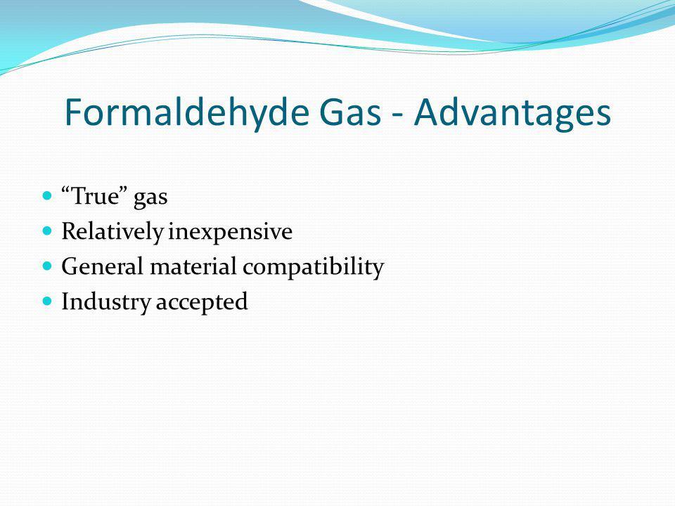 Formaldehyde Gas - Advantages