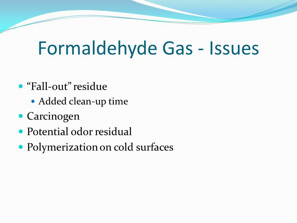 Formaldehyde Gas - Issues