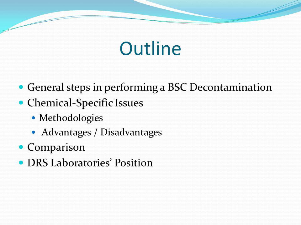 Outline General steps in performing a BSC Decontamination