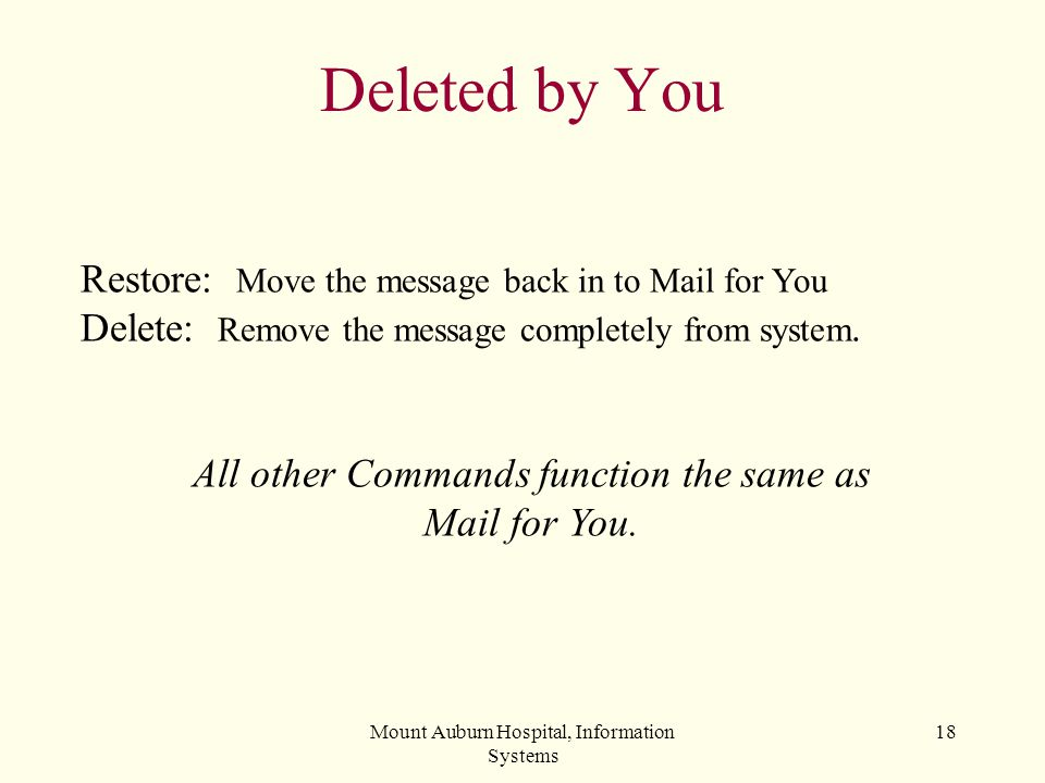Deleted by You Restore: Move the message back in to Mail for You