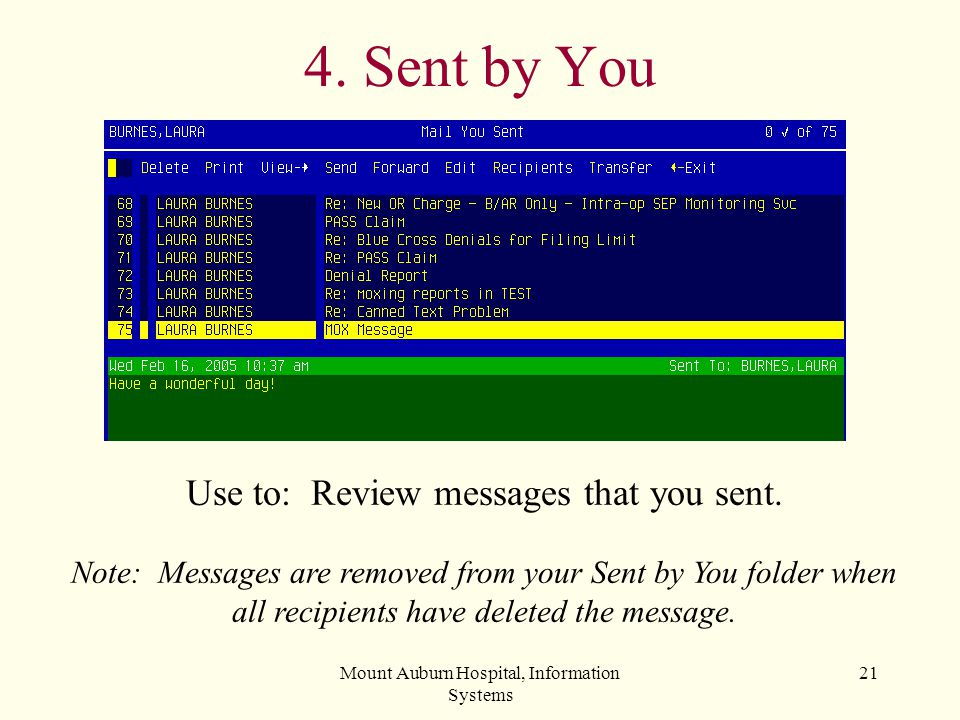 4. Sent by You Use to: Review messages that you sent.