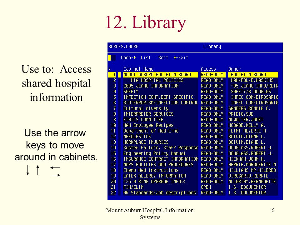 12. Library Use to: Access shared hospital information Use the arrow
