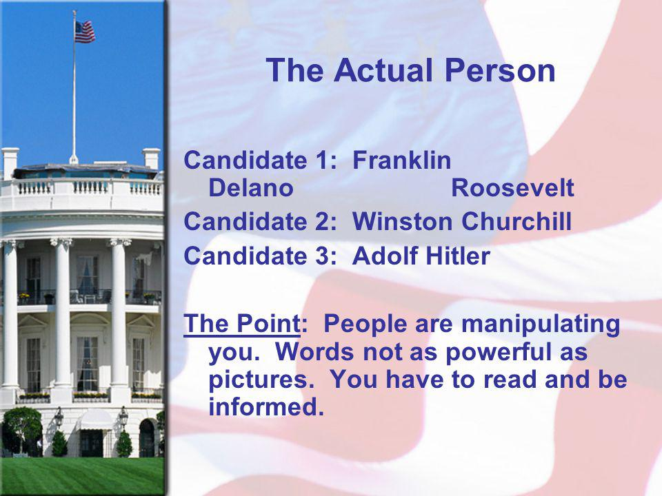 The Actual Person Candidate 1: Franklin Delano Roosevelt