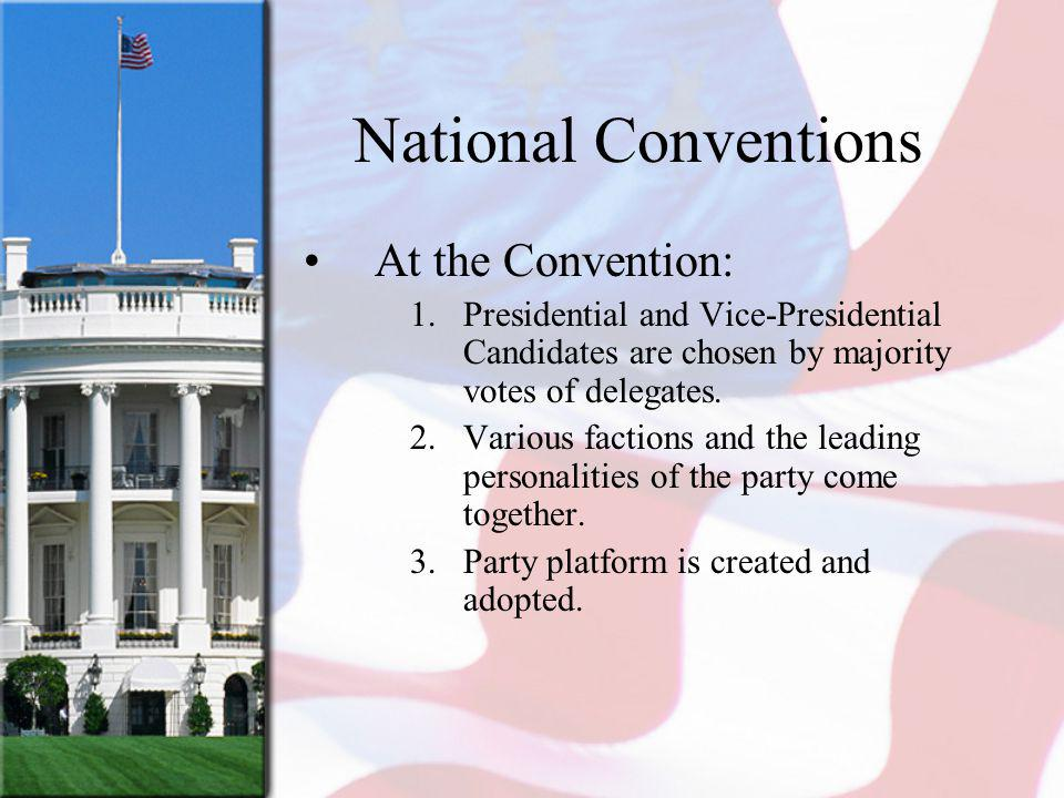 National Conventions At the Convention: