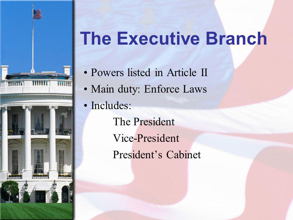 The Executive Branch Powers listed in Article II