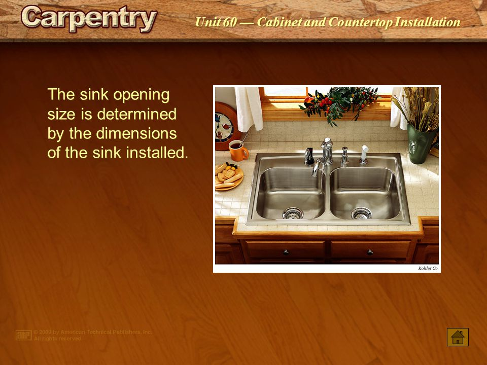 The sink opening size is determined by the dimensions of the sink installed.