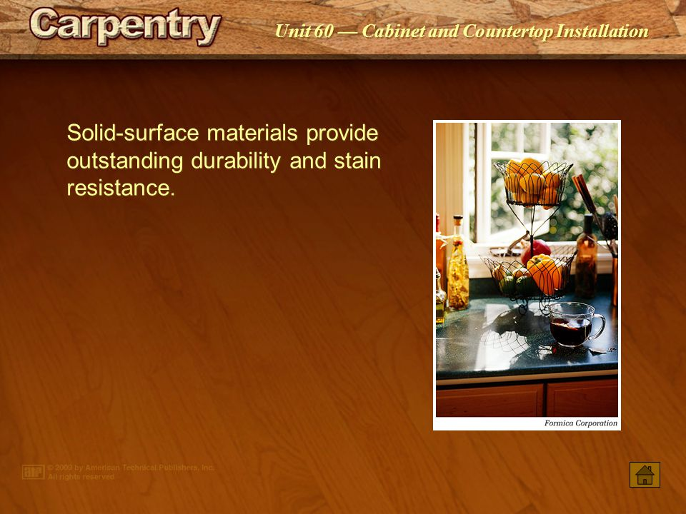 Solid-surface materials provide outstanding durability and stain resistance.