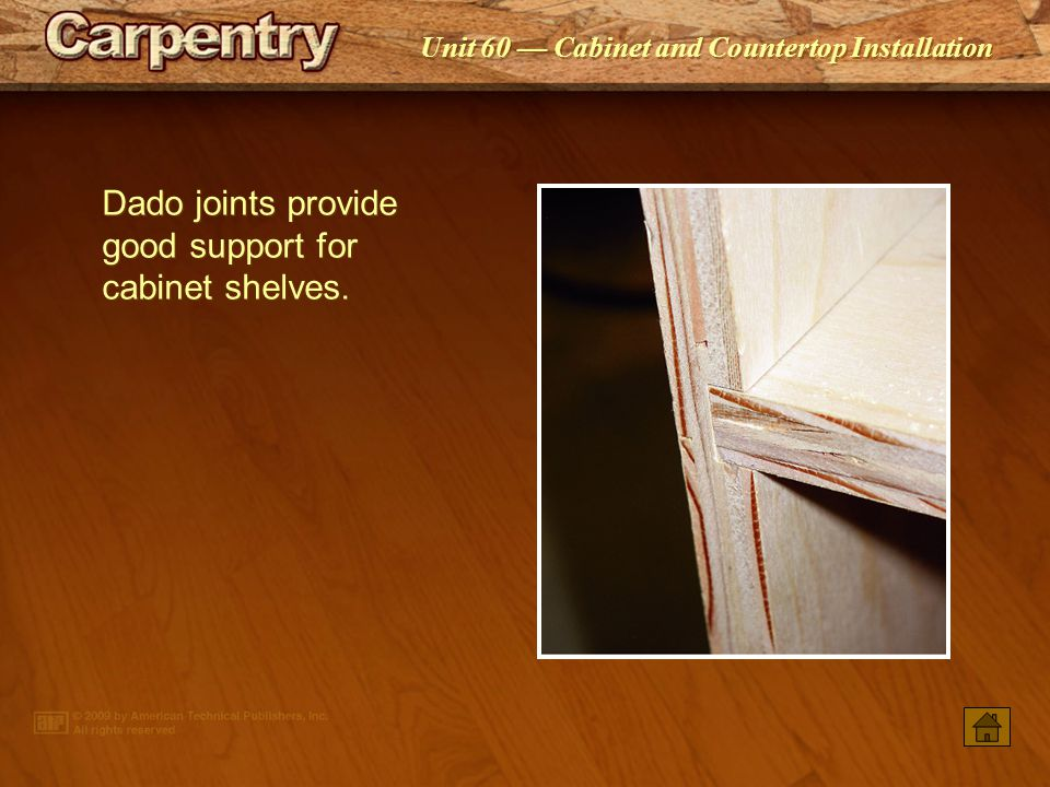 Dado joints provide good support for cabinet shelves.