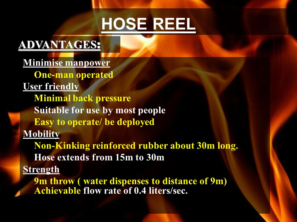 HOSE REEL ADVANTAGES: Minimise manpower One-man operated User friendly