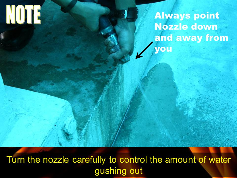 Turn the nozzle carefully to control the amount of water gushing out