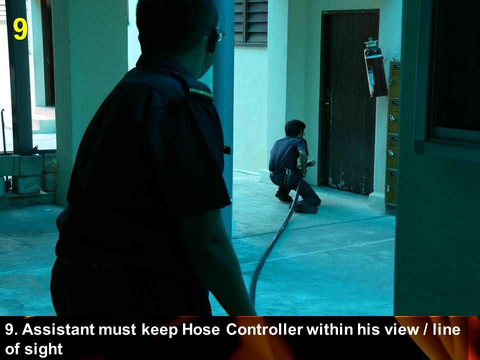 9 9. Assistant must keep Hose Controller within his view / line of sight