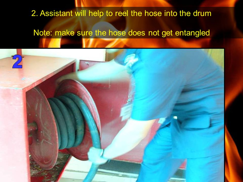2. Assistant will help to reel the hose into the drum
