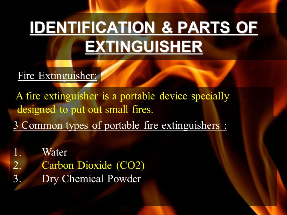 IDENTIFICATION & PARTS OF EXTINGUISHER