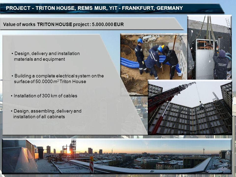 PROJECT - TRITON HOUSE, REMS MUR, YIT - FRANKFURT, GERMANY