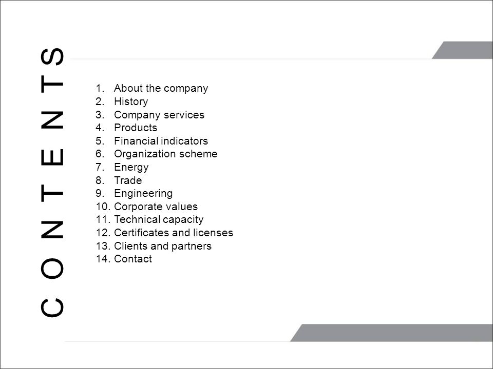 C O N T E N T S About the company History Company services Products