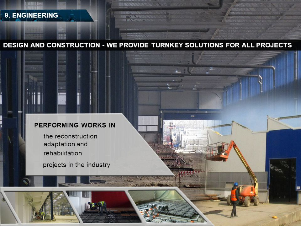 9. ENGINEERING DESIGN AND CONSTRUCTION - WE PROVIDE TURNKEY SOLUTIONS FOR ALL PROJECTS. PERFORMING WORKS IN.