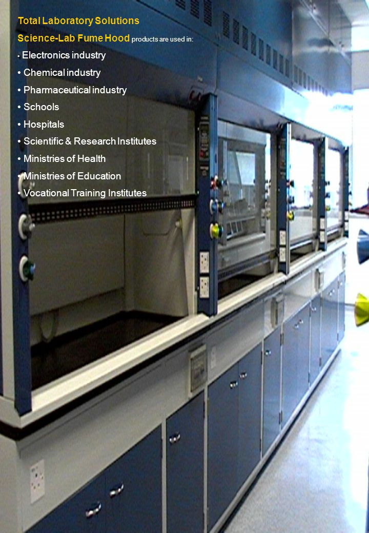 Total Laboratory Solutions Science-Lab Fume Hood products are used in: