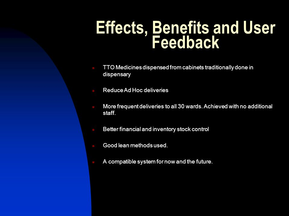 Effects, Benefits and User Feedback