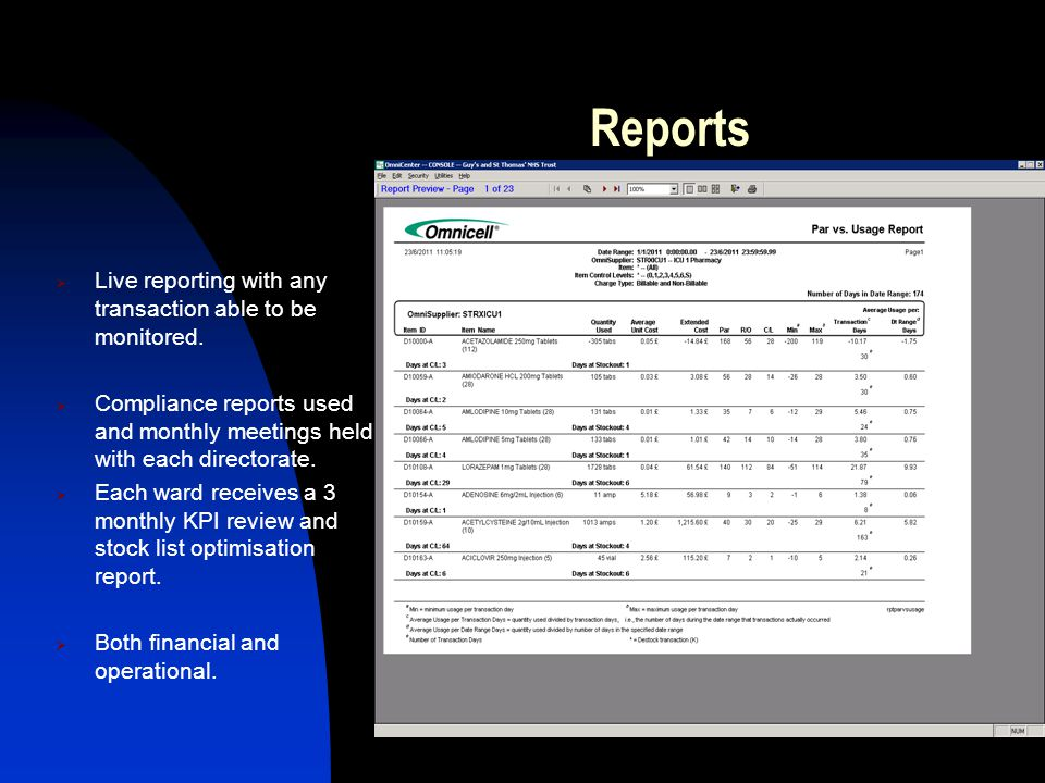 Reports Live reporting with any transaction able to be monitored.