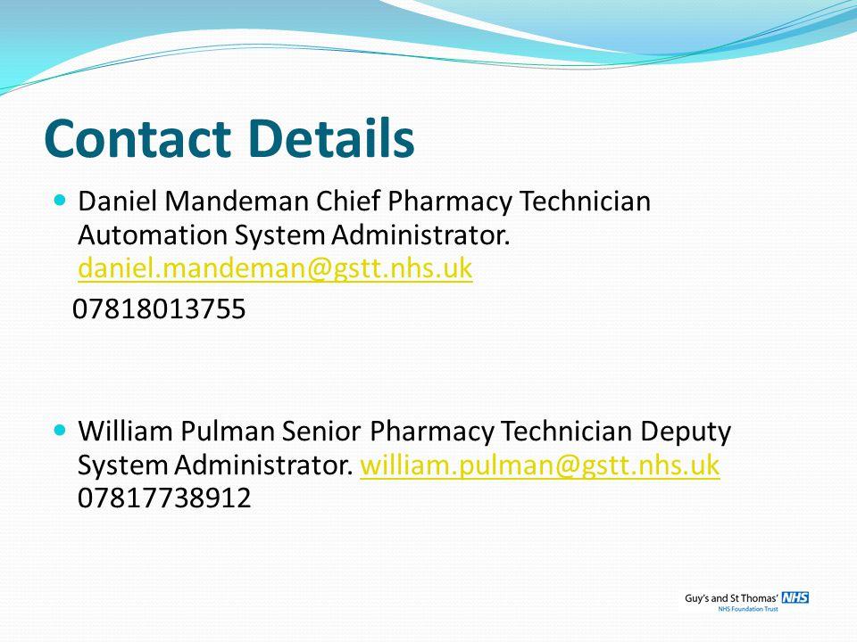 Contact Details Daniel Mandeman Chief Pharmacy Technician Automation System Administrator. daniel.mandeman@gstt.nhs.uk.