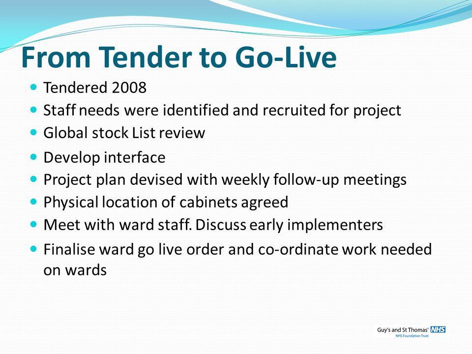 From Tender to Go-Live Tendered 2008