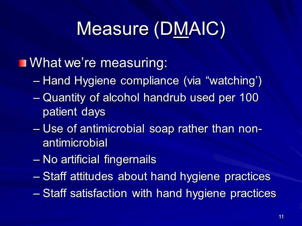 Measure (DMAIC) What we're measuring: