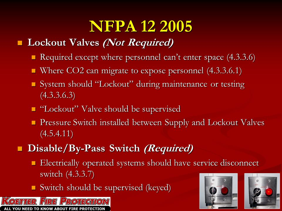 NFPA 12 2005 Lockout Valves (Not Required)