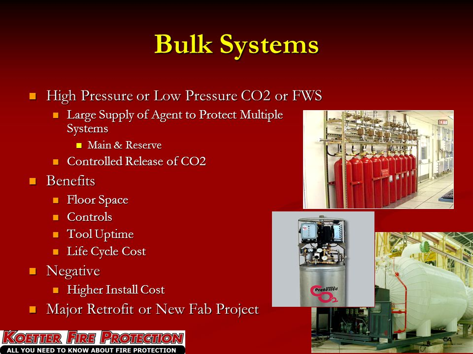 Bulk Systems High Pressure or Low Pressure CO2 or FWS Benefits
