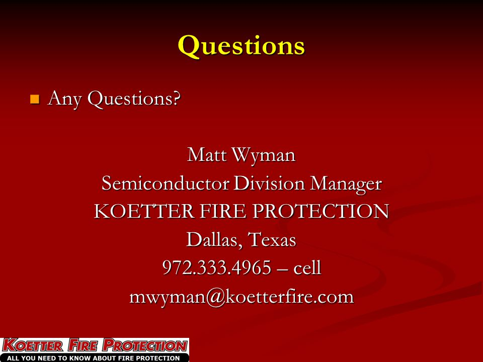 Questions Any Questions Matt Wyman Semiconductor Division Manager