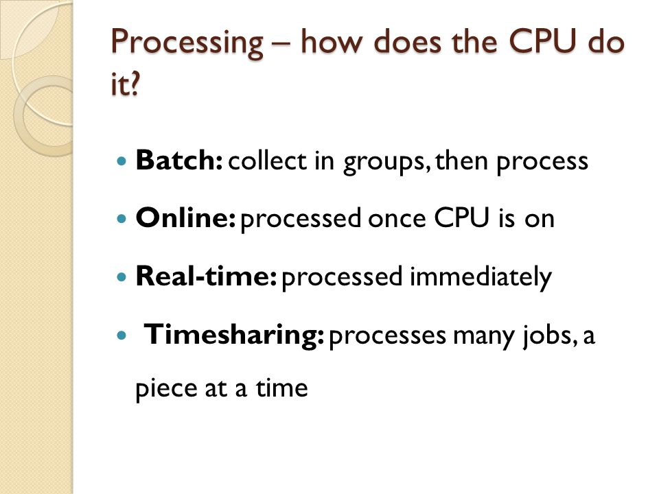 Processing – how does the CPU do it