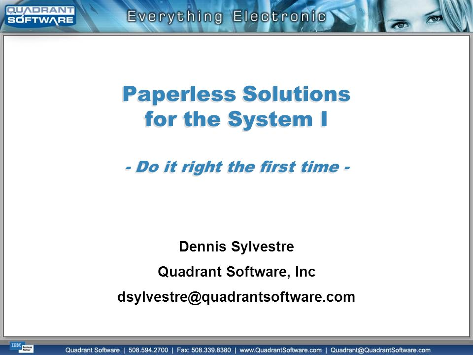 Paperless Solutions for the System I - Do it right the first time -