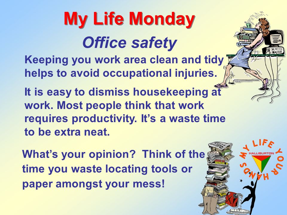 My Life Monday Office safety Keeping you work area clean and tidy