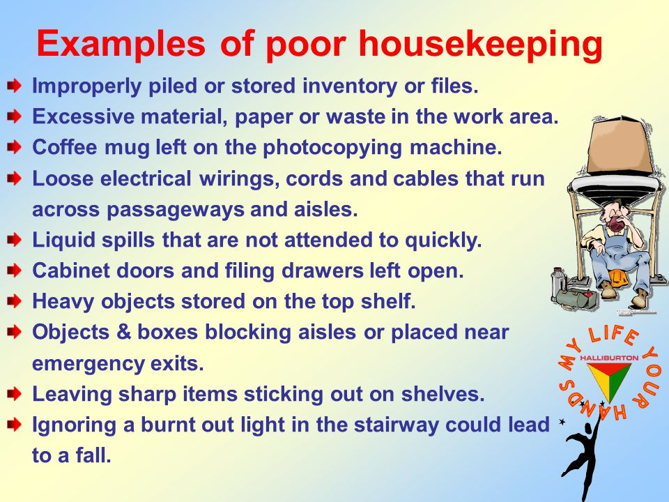 Examples of poor housekeeping