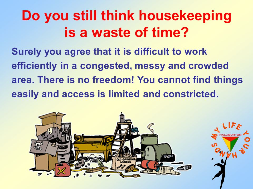 Do you still think housekeeping is a waste of time