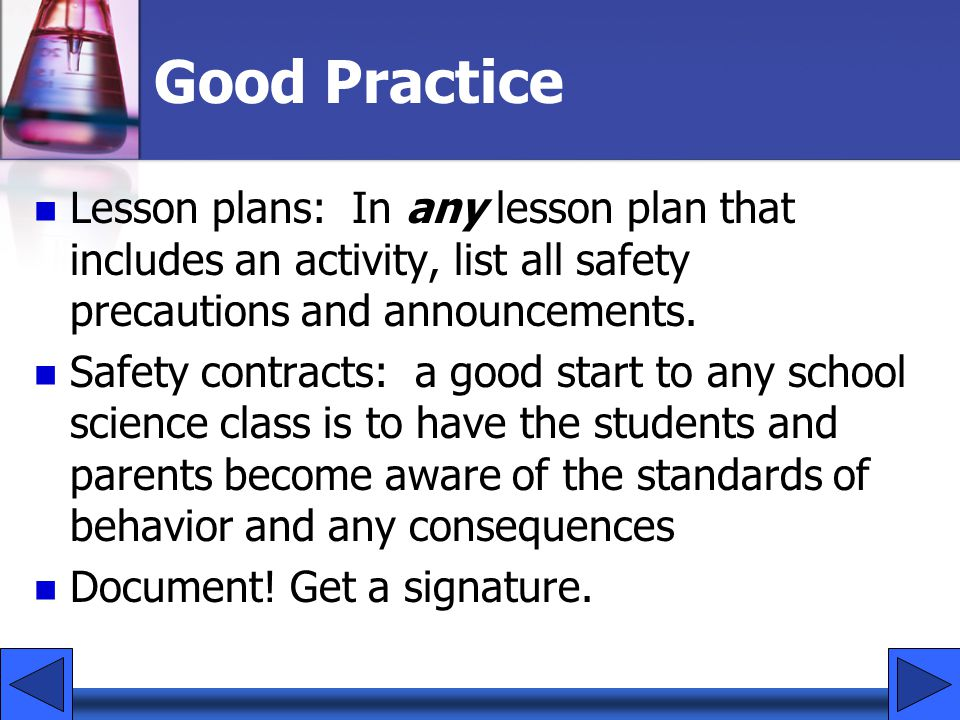 Good Practice Lesson plans: In any lesson plan that includes an activity, list all safety precautions and announcements.