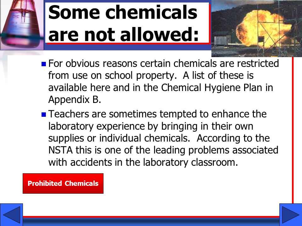 Some chemicals are not allowed: