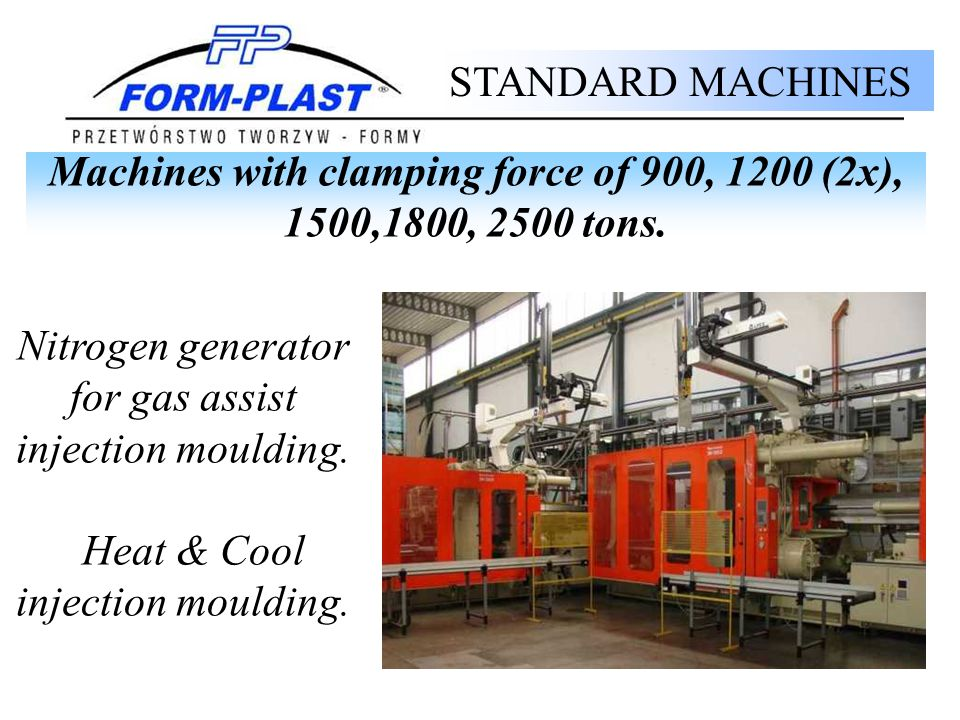 Machines with clamping force of 900, 1200 (2x), 1500,1800, 2500 tons.