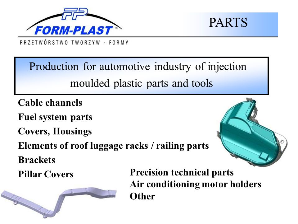 PARTS Production for automotive industry of injection