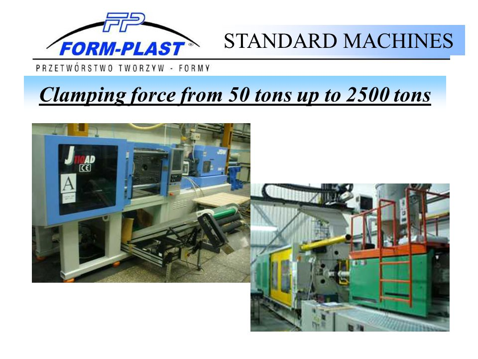 Clamping force from 50 tons up to 2500 tons