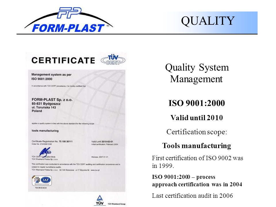 QUALITY Quality System Management ISO 9001:2000 Valid until 20 10