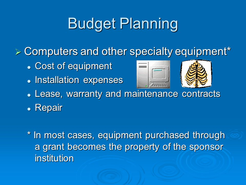 Budget Planning Computers and other specialty equipment*