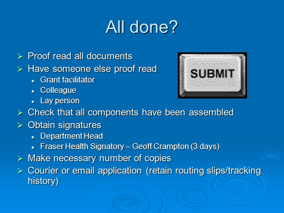 All done Proof read all documents Have someone else proof read